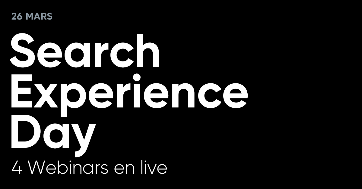 Search Experience Day - 4 webinars en live le 26 mars